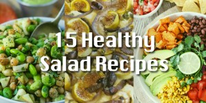 15 Healthy Salad Recipes (#12 is our Favorite!)