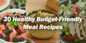 20 Healthy & Budget-Friendly Meal Recipes