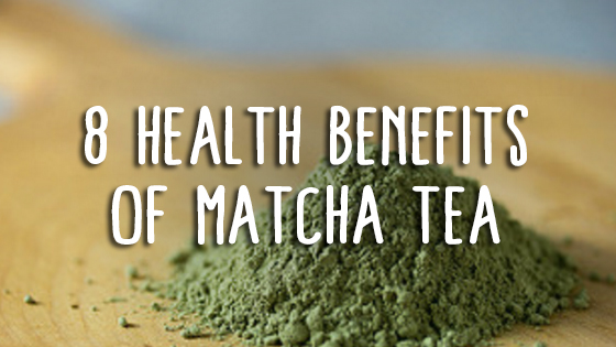 8 Health Benefits of Matcha Tea